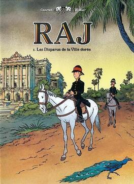 Couverture du livre : Raj, tome 1 : Les Disparus de la Ville Dorée