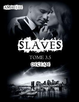 Couverture du livre : Slaves, Tome 3,5 : Decease