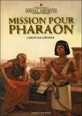 Cristobal Spécial reporter : Mission pour Pharaon