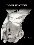 Dégradation, Tome 1