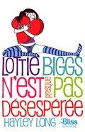 Lottie Biggs, tome 2 : Lottie Biggs n'est presque pas désespérée