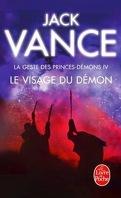 La Geste des Princes-Démons, Tome 4 : Le Visage du démon