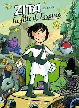 Couverture du livre : Zita, La fille de l'espace, Tome 1