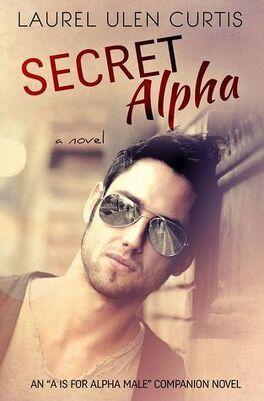 Couverture du livre : A is for Alpha Male, Tome 2 : Secret Alpha