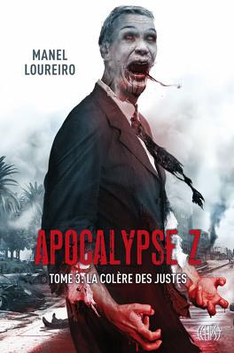 Couverture du livre : Apocalypse Z, tome 3 : La Colère des Justes