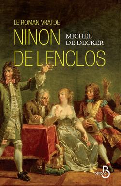 Couverture de Le Roman Vrai de Ninon De Lenclos