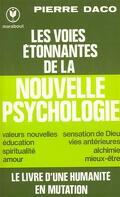 Les voies étonnantes de la nouvelle psychologie. Le livre d'une humanité en mutation