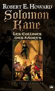 Solomon Kane, tome 1 : Les Collines des Morts