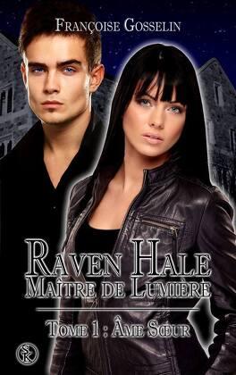 Couverture du livre : Raven Hale, Maître de Lumière, tome 1 : Âme Sœur