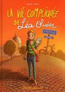 Couverture du livre : La Vie compliquée de Léa Olivier (BD), Tome 1 : Perdue