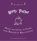 Harry Potter : manuel officel de cuisine pour sorciers et non magiciens