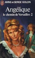 Angélique, le chemin de Versailles, tome 2