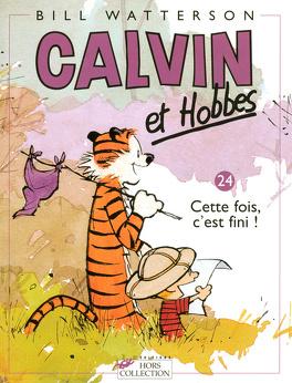 Couverture du livre : Calvin et Hobbes, tome 24 : Cette fois, c'est fini !