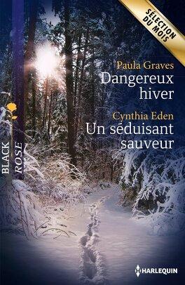 Couverture du livre : Dangereux hiver / Un séduisant sauveur
