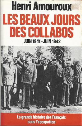 Couverture du livre : La Grande Histoire Des Français Sous L'occupation, Tome 3 Les beaux jours des collabos