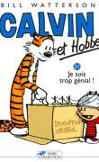 Calvin et Hobbes, tome 21 : Je suis trop génial !
