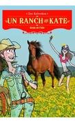 Un ranch pour Kate, Tome 6 : Grain de folie