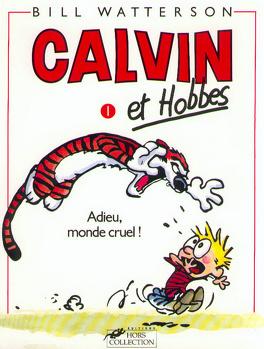 Couverture du livre : Calvin et Hobbes, Tome 1 : Adieu, monde cruel !