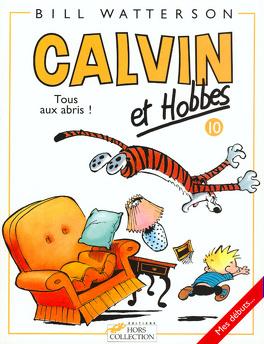 Couverture du livre : Calvin et Hobbes, tome 10 : Tous aux abris !