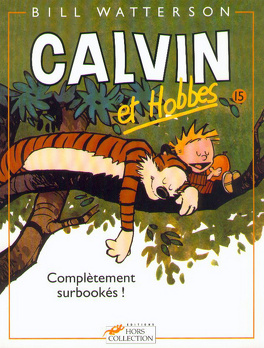 Couverture du livre : Calvin et Hobbes, tome 15 : Complètement surbookés !