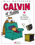 Calvin et Hobbes, tome 19 : Que de misère humaine !