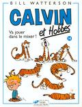 Calvin et Hobbes, tome 14 : Va jouer dans le mixer !