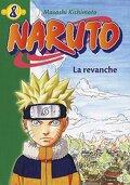 Naruto, tome 8 : La revanche (Roman)