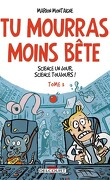 Tu mourras moins bête, Tome 3 : Science un jour, science toujours !
