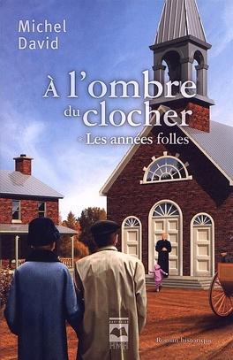 Couverture du livre : À l'ombre du clocher, tome 1 : Les années folles