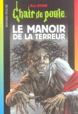 Couverture du livre : Chair de poule, tome 57 : Le Manoir de la terreur