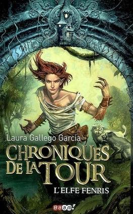 Couverture du livre : Chroniques de la Tour, Préquelle : L'Elfe Fenris