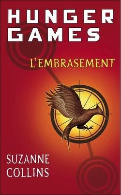 Couverture de Hunger Games, Tome 2 : L'Embrasement