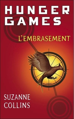 Couverture de Hunger Games, Tome 2 : L'Embrasement