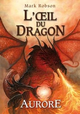 Couverture du livre : L'oeil du dragon, Tome 4 : Aurore
