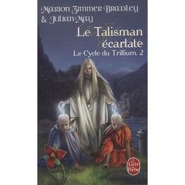Couverture du livre : Le Cycle du Trillium, Tome 2 : Le Talisman Ecarlate