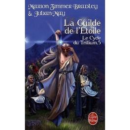 Couverture du livre : Le Cycle du Trillium, Tome 5 : La Guilde de l'Etoile