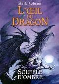 L'oeil du dragon, Tome 2 : Souffle d'Ombre