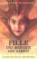 La Trilogie des Gens de la Foire Médiévale, tome 1 : La Fille du Berger des Arbres