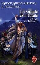 Le Cycle du Trillium, Tome 5 : La Guilde de l'Etoile