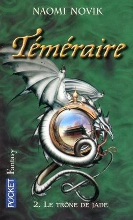Couverture du livre : Téméraire, Tome 2 : Le Trône de jade