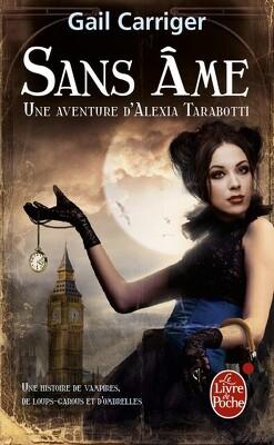 Couverture de Le Protectorat de l'Ombrelle, une Aventure d'Alexia Tarabotti, Tome 1 : Sans Âme
