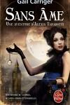 couverture Le Protectorat de l'Ombrelle, une Aventure d'Alexia Tarabotti, Tome 1 : Sans Âme