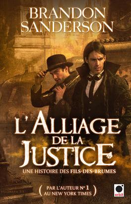 Couverture du livre : Une histoire des Fils-des-Brumes, Tome 1 : L'Alliage de la justice