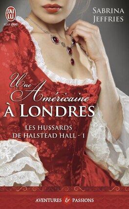 Couverture du livre : Les Hussards de Halstead Hall, Tome 1 : Une américaine à Londres