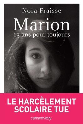 Marion 13 Ans Pour Toujours Livre De Nora Fraisse