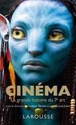 Cinéma : La grande histoire du 7ème Art