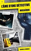 L'Âme d'une détective, Tome 1 : Mosaïque