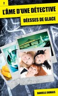 L'Âme d'une détective, Tome 2 : Déesses de glace