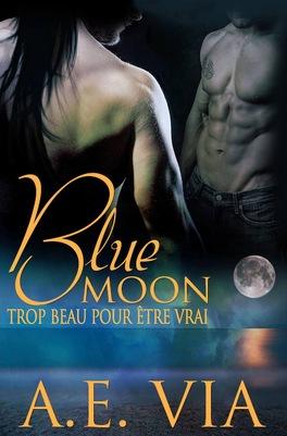 Couverture du livre : Blue Moon, Tome 1 : Trop beau pour être vrai