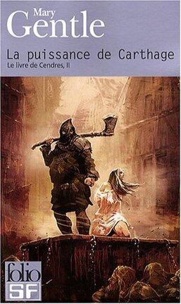 Couverture du livre : Le livre de cendres : Volume 2, La puissance de Carthage